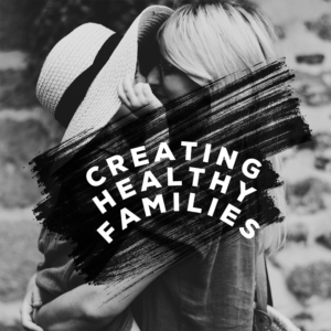 Creating Healthy Families