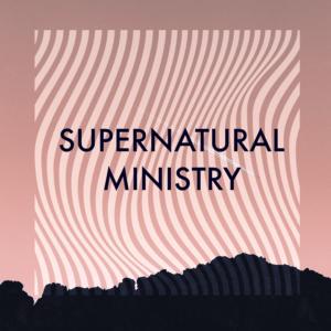 Supernatural Ministry