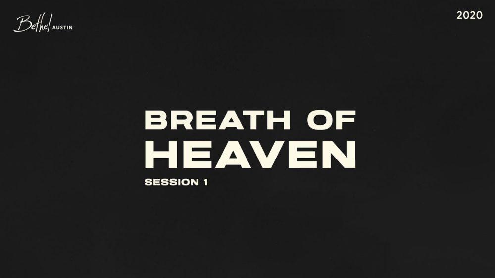 Breath of Heaven 2020 - Session 1 Image