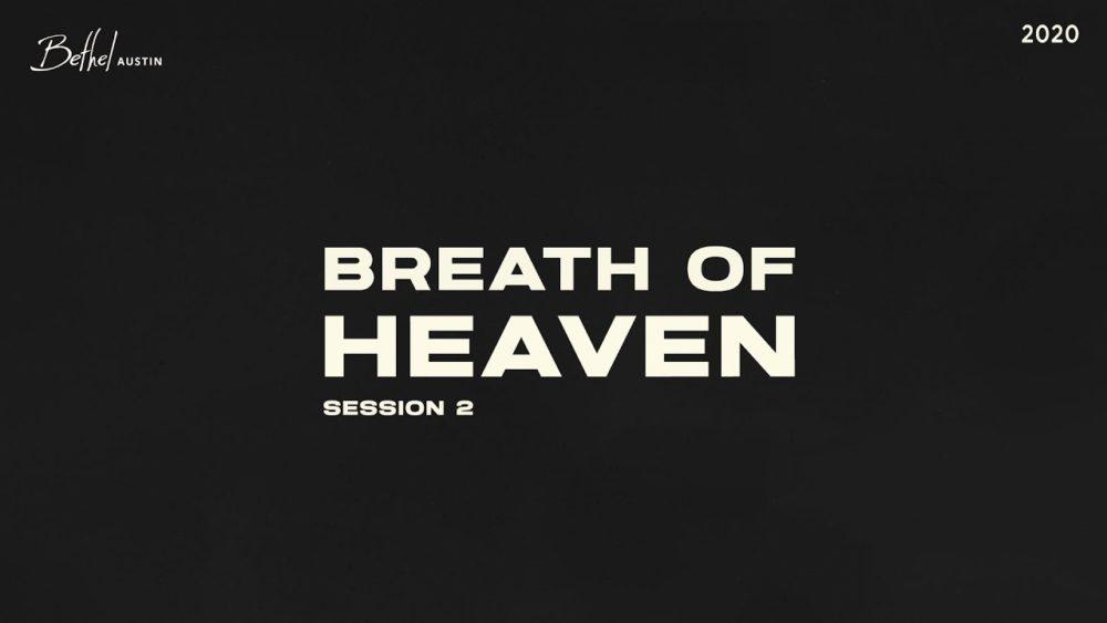 Breath of Heaven 2020 - Session 2 Image